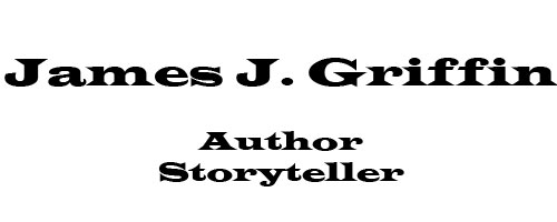 James J. Griffin author storyteller
